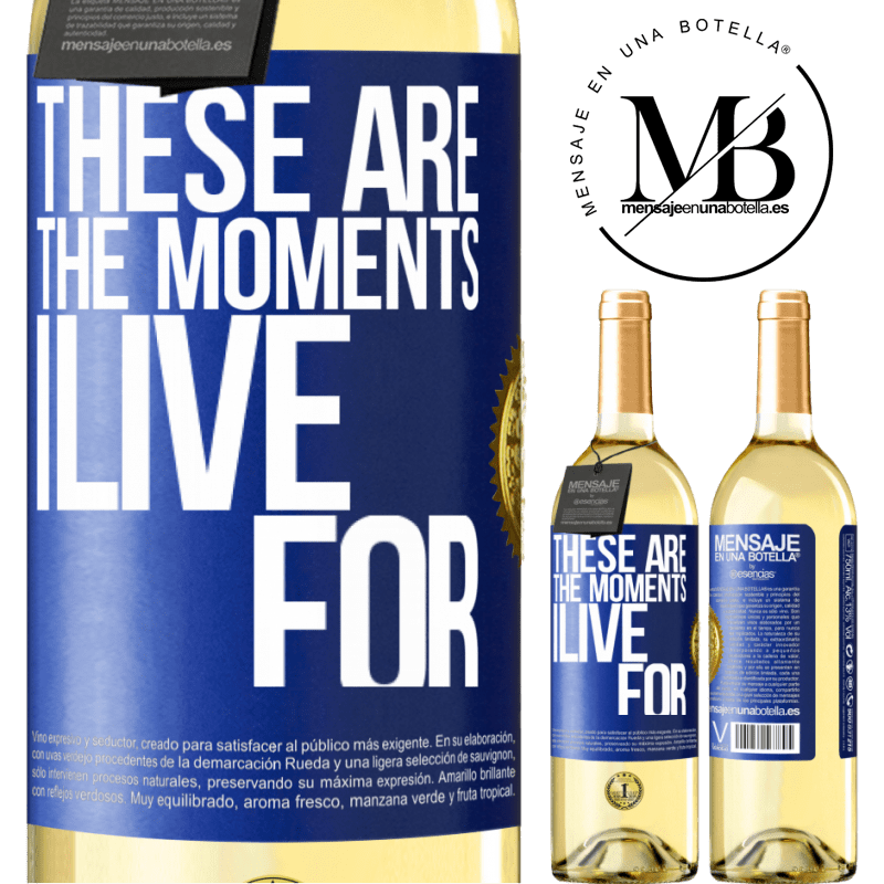 24,95 € Free Shipping | White Wine WHITE Edition These are the moments I live for Blue Label. Customizable label Young wine Harvest 2020 Verdejo