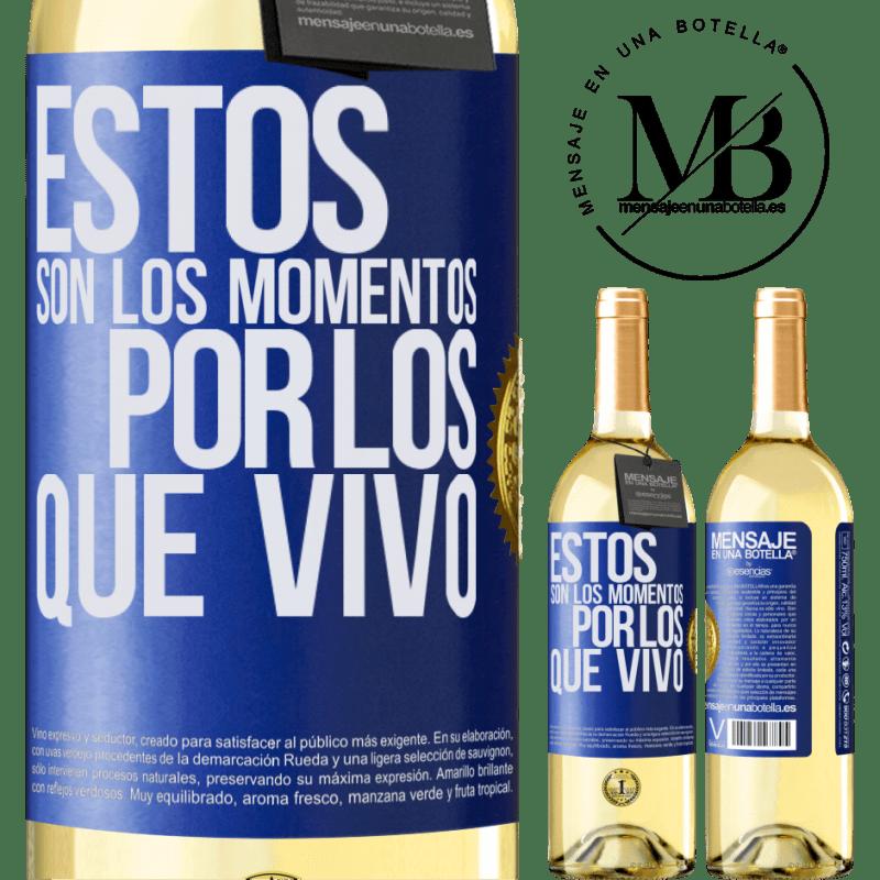 24,95 € Envoi gratuit | Vin blanc Édition WHITE Ce sont les moments pour lesquels je vis Étiquette Bleue. Étiquette personnalisable Vin jeune Récolte 2020 Verdejo