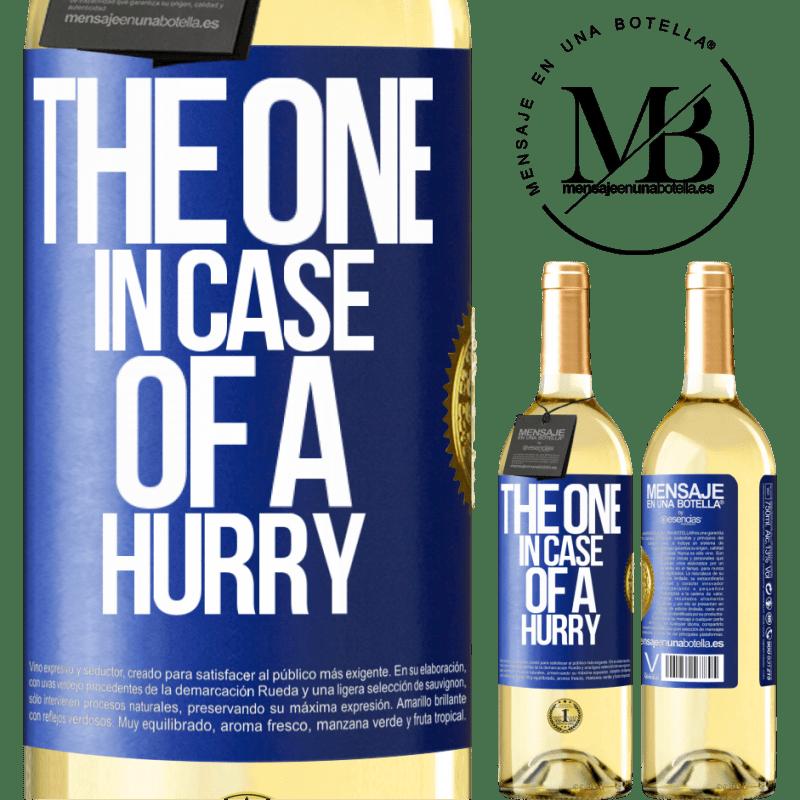 24,95 € Envío gratis   Vino Blanco Edición WHITE The one in case of a hurry Etiqueta Azul. Etiqueta personalizable Vino joven Cosecha 2020 Verdejo
