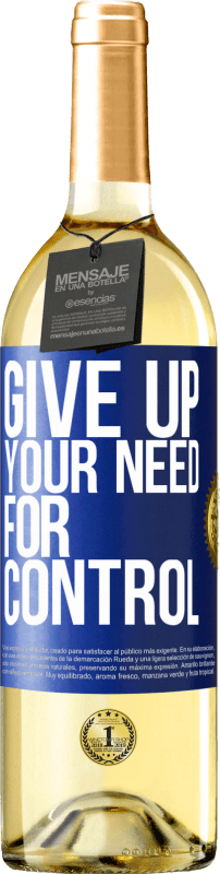 24,95 € Free Shipping   White Wine WHITE Edition Give up your need for control Blue Label. Customizable label Young wine Harvest 2020 Verdejo