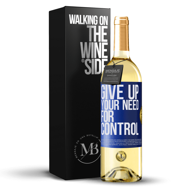 24,95 € Kostenloser Versand | Weißwein WHITE Ausgabe Give up your need for control Blaue Markierung. Anpassbares Etikett Junger Wein Ernte 2020 Verdejo