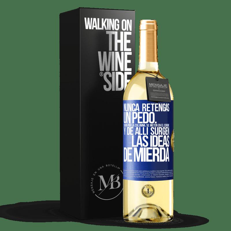 24,95 € Envoi gratuit   Vin blanc Édition WHITE Ne tenez jamais un pet. Ils montent dans la colonne, pénètrent dans le cerveau et de là naissent des idées de merde Étiquette Bleue. Étiquette personnalisable Vin jeune Récolte 2020 Verdejo