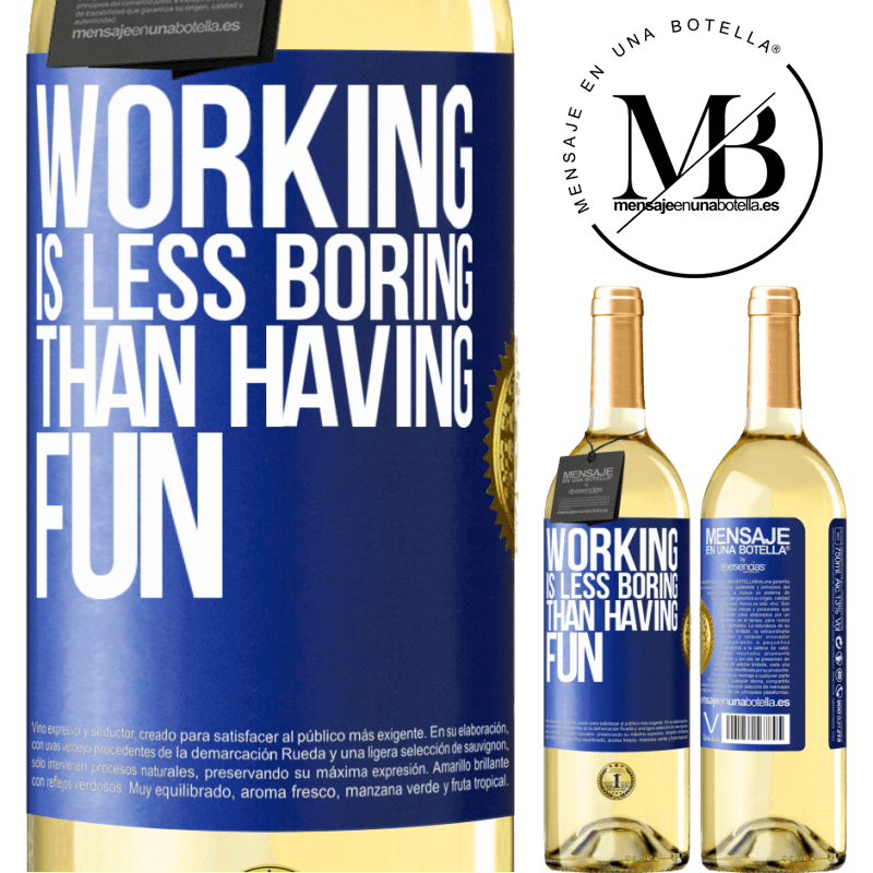 24,95 € Free Shipping | White Wine WHITE Edition Working is less boring than having fun Blue Label. Customizable label Young wine Harvest 2020 Verdejo