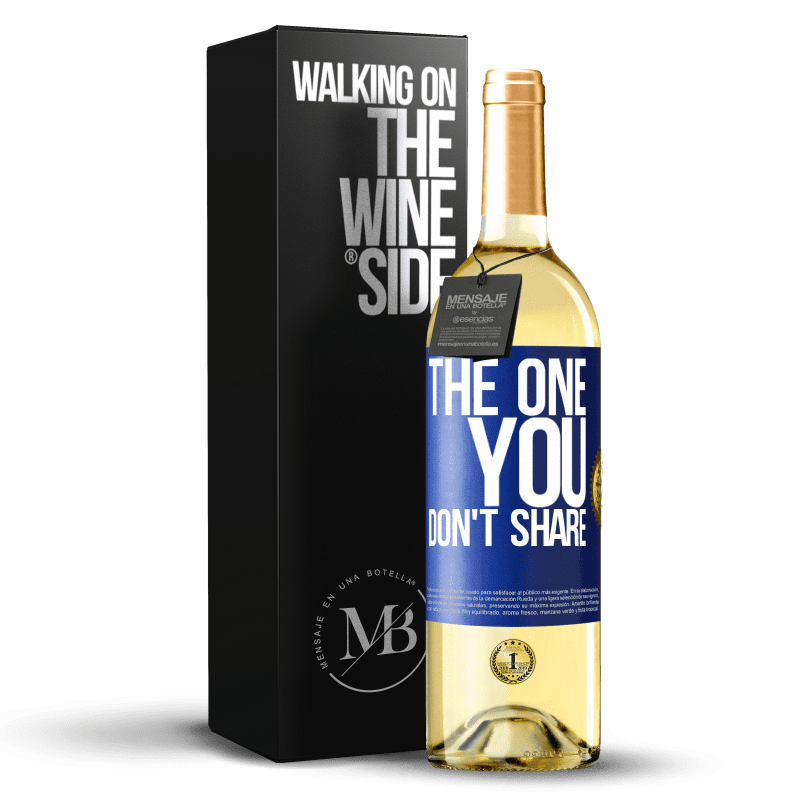 24,95 € Free Shipping   White Wine WHITE Edition The one you don't share Blue Label. Customizable label Young wine Harvest 2020 Verdejo