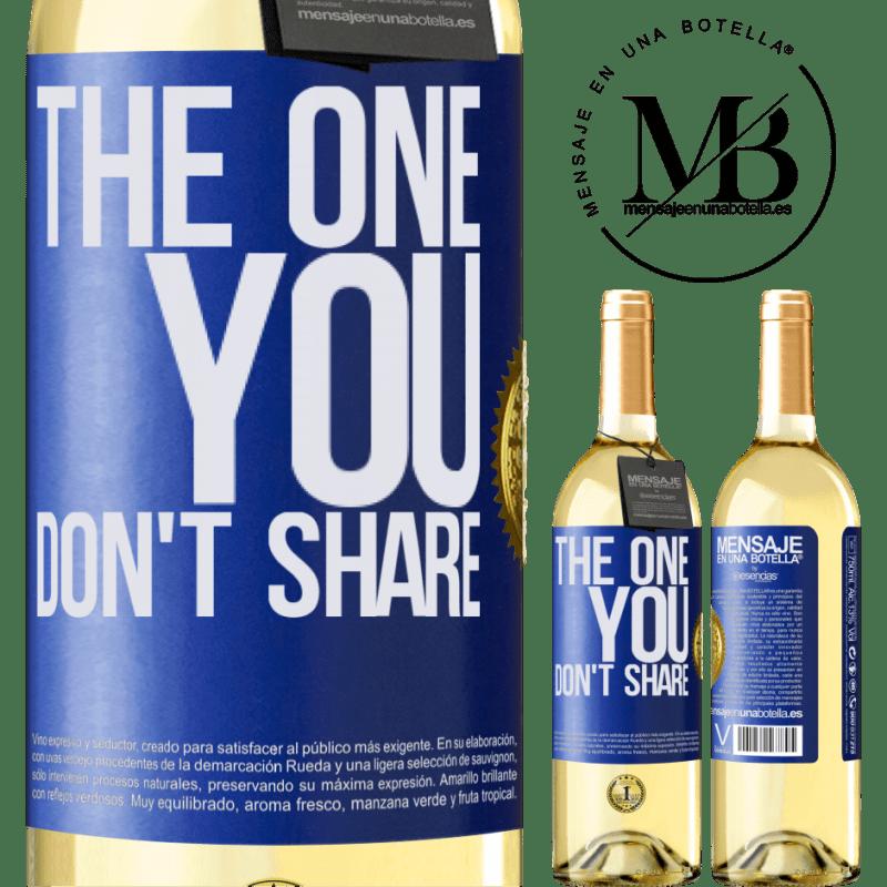 24,95 € Envío gratis   Vino Blanco Edición WHITE The one you don't share Etiqueta Azul. Etiqueta personalizable Vino joven Cosecha 2020 Verdejo