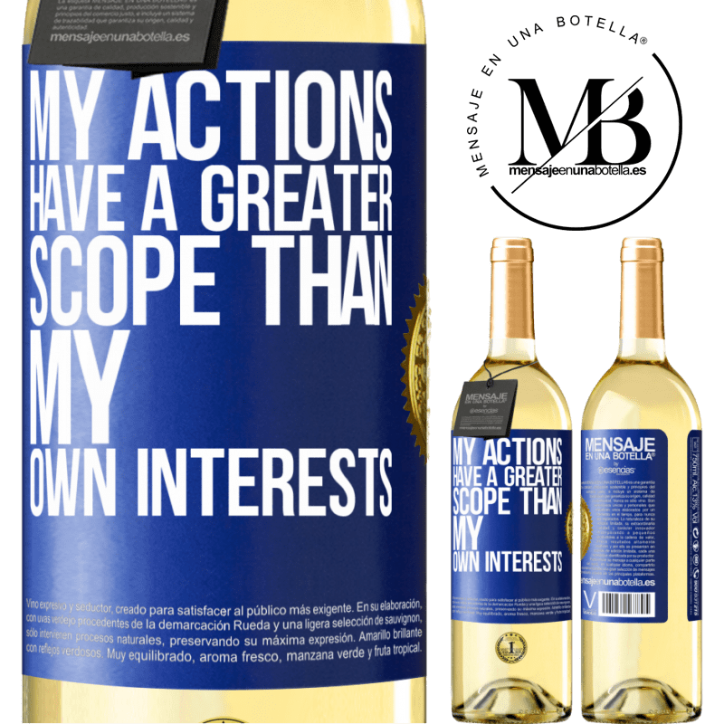 24,95 € Free Shipping | White Wine WHITE Edition My actions have a greater scope than my own interests Blue Label. Customizable label Young wine Harvest 2020 Verdejo