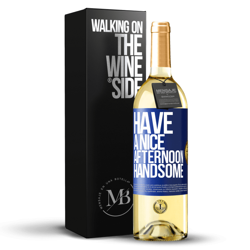 24,95 € Free Shipping   White Wine WHITE Edition Have a nice afternoon, handsome Blue Label. Customizable label Young wine Harvest 2020 Verdejo
