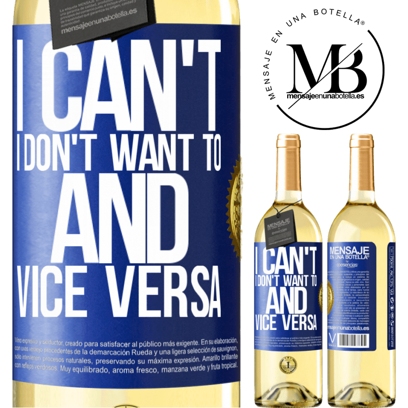 24,95 € Free Shipping   White Wine WHITE Edition I can't, I don't want to, and vice versa Blue Label. Customizable label Young wine Harvest 2020 Verdejo