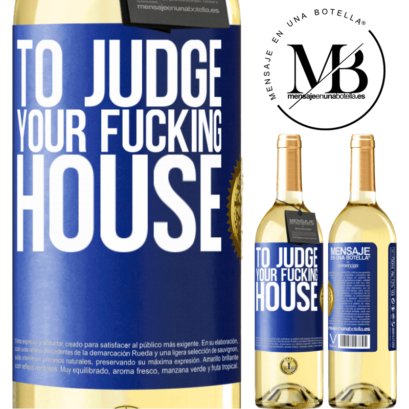24,95 € Free Shipping   White Wine WHITE Edition To judge your fucking house Blue Label. Customizable label Young wine Harvest 2020 Verdejo
