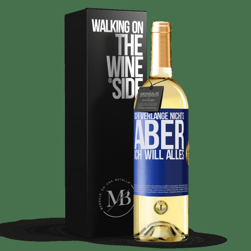 24,95 € Kostenloser Versand | Weißwein WHITE Ausgabe Ich verlange nichts, aber ich will alles Blaue Markierung. Anpassbares Etikett Junger Wein Ernte 2020 Verdejo
