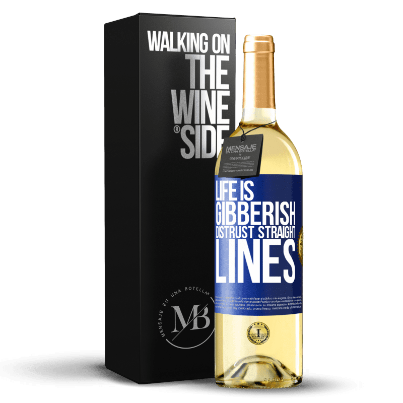 24,95 € Free Shipping | White Wine WHITE Edition Life is gibberish, distrust straight lines Blue Label. Customizable label Young wine Harvest 2020 Verdejo