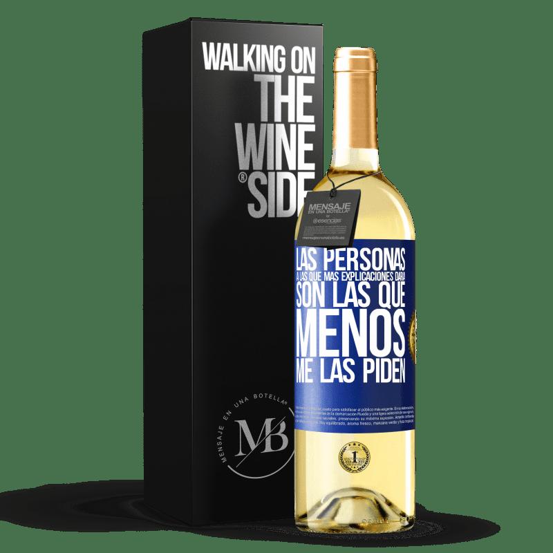 24,95 € Envoi gratuit | Vin blanc Édition WHITE Les personnes que je donnerais le plus d'explications sont celles qui les demandent le moins Étiquette Bleue. Étiquette personnalisable Vin jeune Récolte 2020 Verdejo