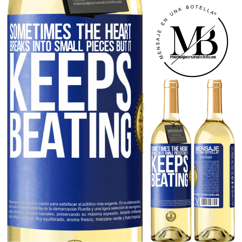 24,95 € Free Shipping   White Wine WHITE Edition Sometimes the heart breaks into small pieces, but it keeps beating Blue Label. Customizable label Young wine Harvest 2020 Verdejo