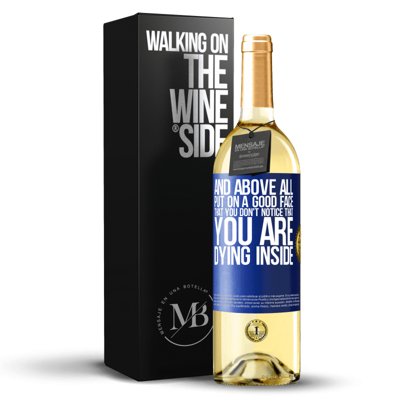 24,95 € Free Shipping | White Wine WHITE Edition And above all, put on a good face, that you don't notice that you are dying inside Blue Label. Customizable label Young wine Harvest 2020 Verdejo