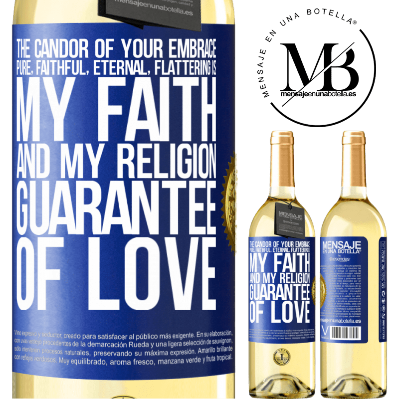 24,95 € Free Shipping | White Wine WHITE Edition The candor of your embrace, pure, faithful, eternal, flattering, is my faith and my religion, guarantee of love Blue Label. Customizable label Young wine Harvest 2020 Verdejo