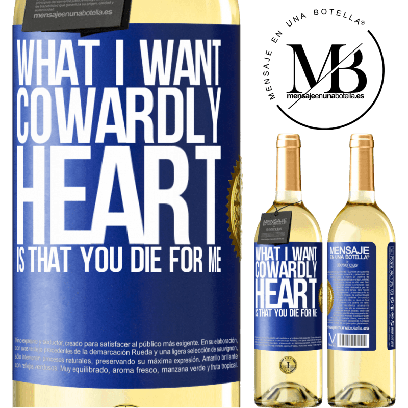 24,95 € Free Shipping   White Wine WHITE Edition What I want, cowardly heart, is that you die for me Blue Label. Customizable label Young wine Harvest 2020 Verdejo