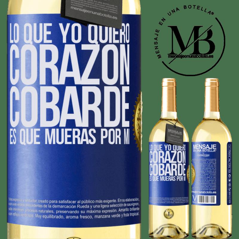 24,95 € Envío gratis | Vino Blanco Edición WHITE Lo que yo quiero, corazón cobarde, es que mueras por mí Etiqueta Azul. Etiqueta personalizable Vino joven Cosecha 2020 Verdejo