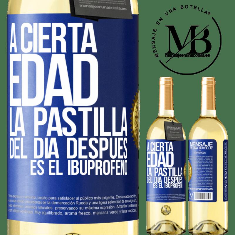 24,95 € Envío gratis | Vino Blanco Edición WHITE A cierta edad, la pastilla del día después es el ibuprofeno Etiqueta Azul. Etiqueta personalizable Vino joven Cosecha 2020 Verdejo