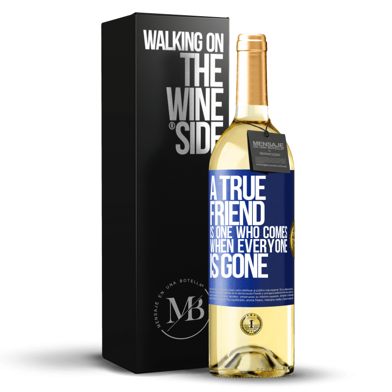 24,95 € Free Shipping | White Wine WHITE Edition A true friend is one who comes when everyone is gone Blue Label. Customizable label Young wine Harvest 2020 Verdejo