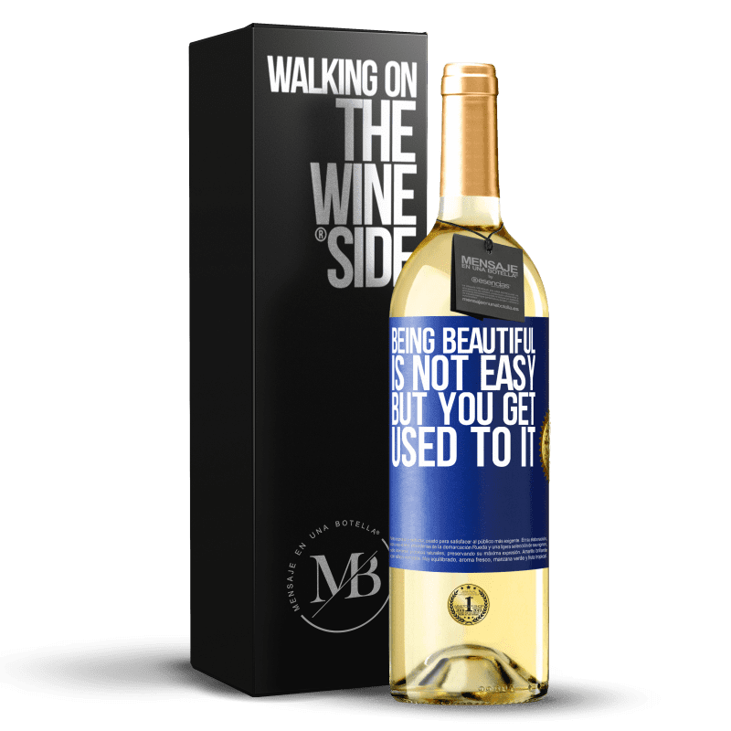 24,95 € Free Shipping | White Wine WHITE Edition Being beautiful is not easy, but you get used to it Blue Label. Customizable label Young wine Harvest 2020 Verdejo