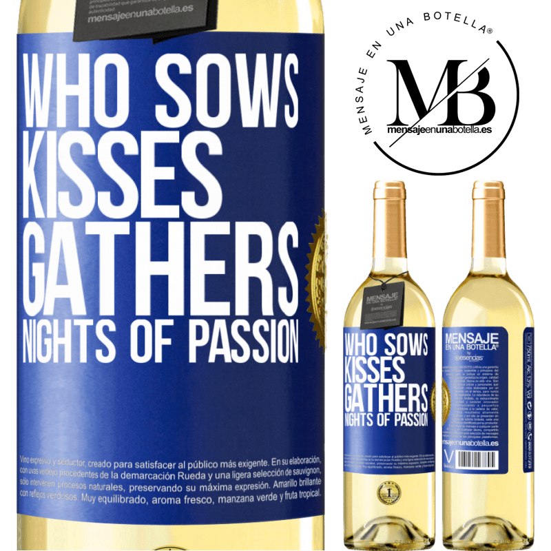 24,95 € Free Shipping   White Wine WHITE Edition Who sows kisses, gathers nights of passion Blue Label. Customizable label Young wine Harvest 2020 Verdejo