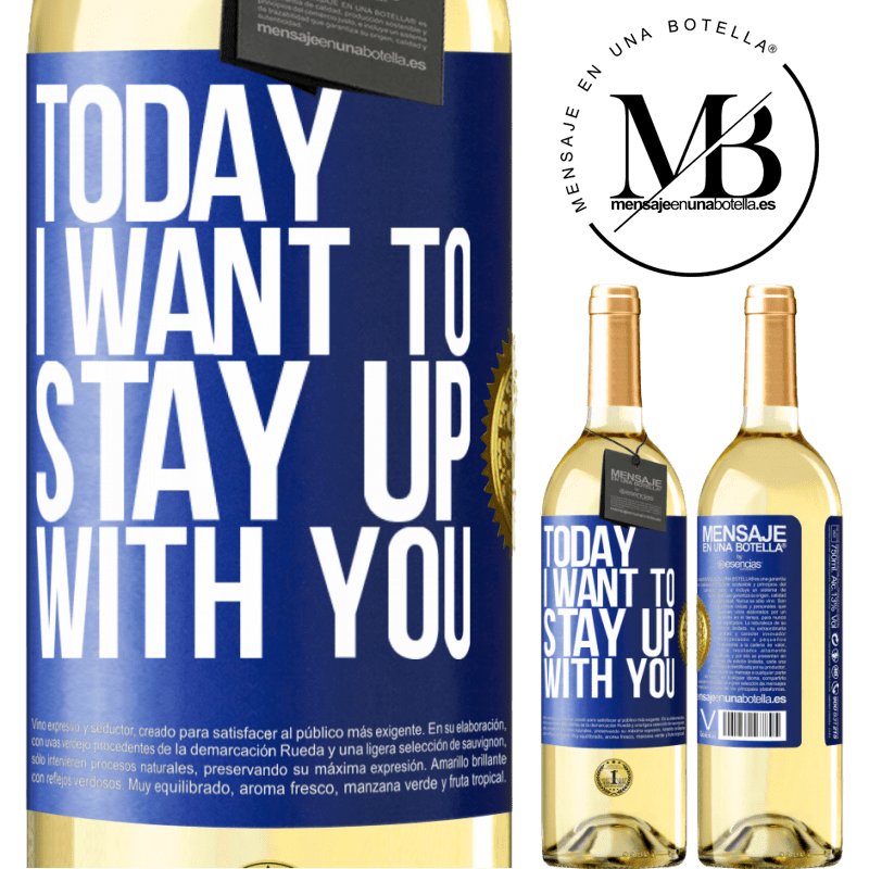 24,95 € Free Shipping | White Wine WHITE Edition Today I want to stay up with you Blue Label. Customizable label Young wine Harvest 2020 Verdejo