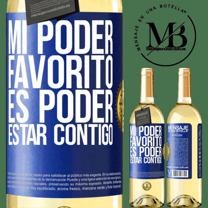 24,95 € Envoi gratuit | Vin blanc Édition WHITE Mon pouvoir préféré est d'être avec toi Étiquette Bleue. Étiquette personnalisable Vin jeune Récolte 2020 Verdejo