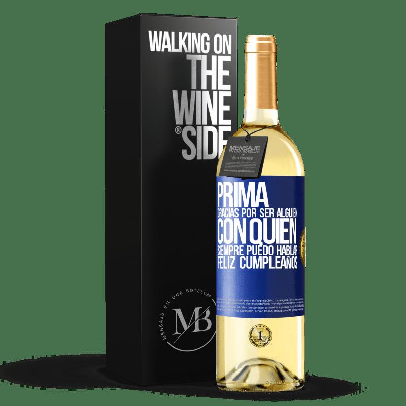 24,95 € Envoi gratuit   Vin blanc Édition WHITE Cousine. Merci d'être quelqu'un à qui je peux toujours parler. Joyeux anniversaire Étiquette Bleue. Étiquette personnalisable Vin jeune Récolte 2020 Verdejo