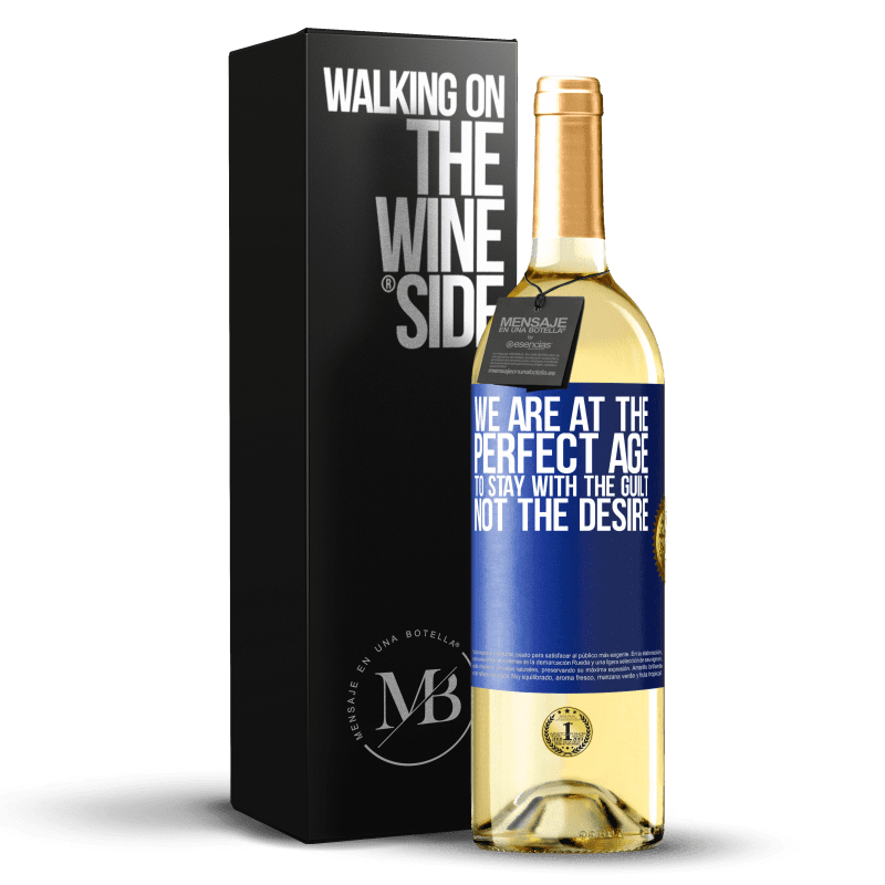 24,95 € Free Shipping | White Wine WHITE Edition We are at the perfect age, to stay with the guilt, not the desire Blue Label. Customizable label Young wine Harvest 2020 Verdejo