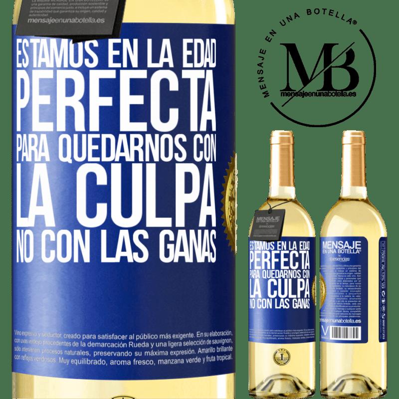 24,95 € Envoi gratuit | Vin blanc Édition WHITE Nous sommes à l'âge parfait, pour rester avec la culpabilité, pas le désir Étiquette Bleue. Étiquette personnalisable Vin jeune Récolte 2020 Verdejo