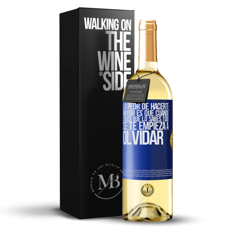 24,95 € Envío gratis | Vino Blanco Edición WHITE Lo peor de hacerte mayor es que cuando crees que lo sabes todo, se te empieza a olvidar Etiqueta Azul. Etiqueta personalizable Vino joven Cosecha 2020 Verdejo