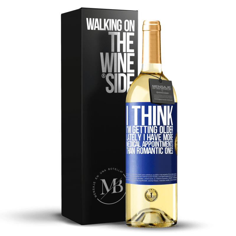 24,95 € Free Shipping | White Wine WHITE Edition I think I'm getting older. Lately I have more medical appointments than romantic ones Blue Label. Customizable label Young wine Harvest 2020 Verdejo