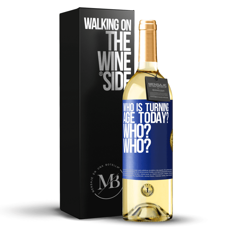 24,95 € Free Shipping | White Wine WHITE Edition Who is turning age today? Who? Who? Blue Label. Customizable label Young wine Harvest 2020 Verdejo