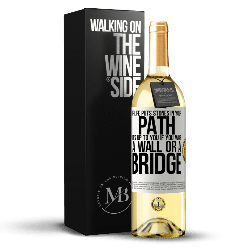 24,95 € Free Shipping | White Wine WHITE Edition If life puts stones in your path, it's up to you if you make a wall or a bridge White Label. Customizable label Young wine Harvest 2020 Verdejo