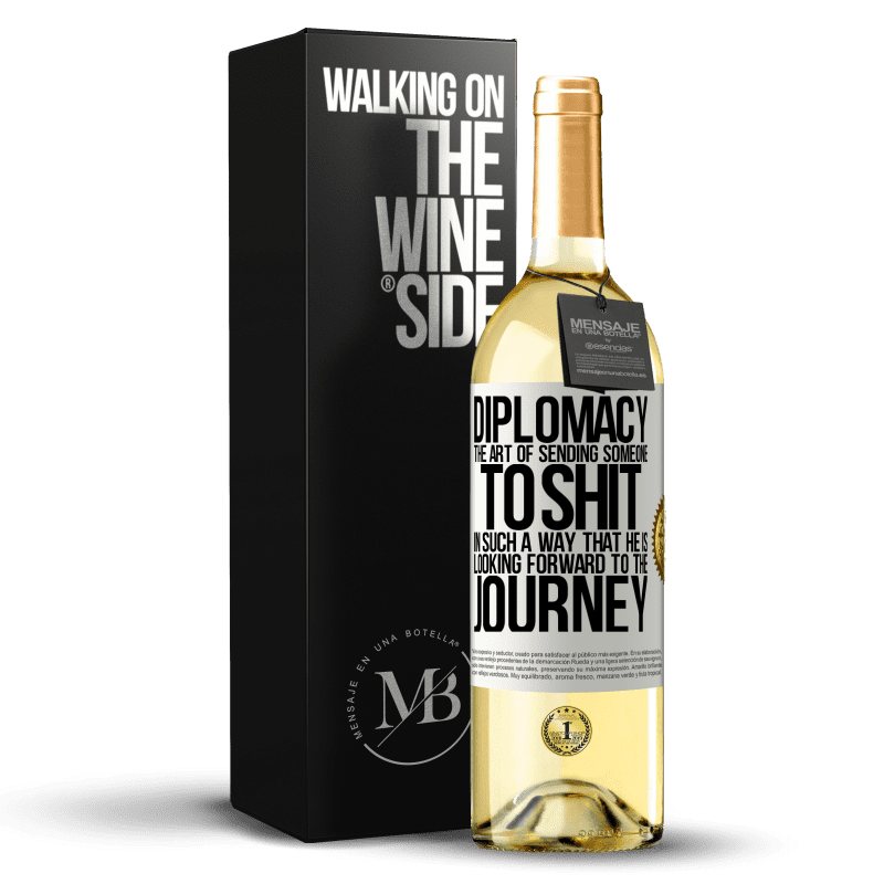 24,95 € Free Shipping   White Wine WHITE Edition Diplomacy. The art of sending someone to shit in such a way that he is looking forward to the journey White Label. Customizable label Young wine Harvest 2020 Verdejo