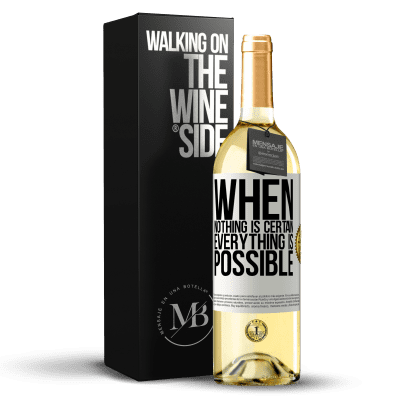 «When nothing is certain, everything is possible» WHITE Edition