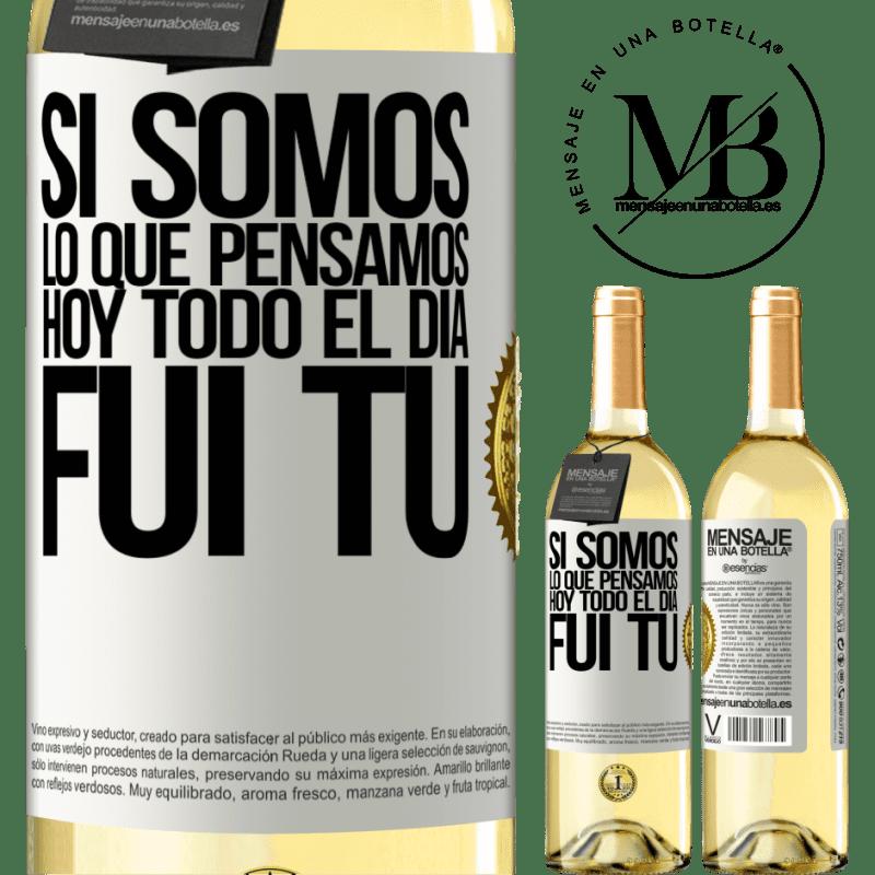 24,95 € Envío gratis | Vino Blanco Edición WHITE Si somos lo que pensamos, hoy todo el día fui tú Etiqueta Blanca. Etiqueta personalizable Vino joven Cosecha 2020 Verdejo