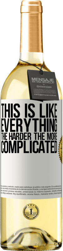 24,95 € Free Shipping | White Wine WHITE Edition This is like everything, the harder, the more complicated White Label. Customizable label Young wine Harvest 2020 Verdejo