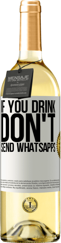 24,95 € Free Shipping   White Wine WHITE Edition If you drink, don't send whatsapps White Label. Customizable label Young wine Harvest 2020 Verdejo