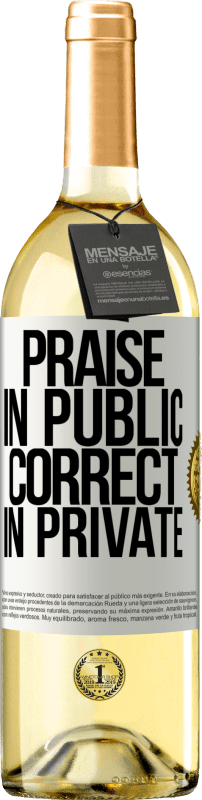 24,95 € Free Shipping | White Wine WHITE Edition Praise in public, correct in private White Label. Customizable label Young wine Harvest 2020 Verdejo