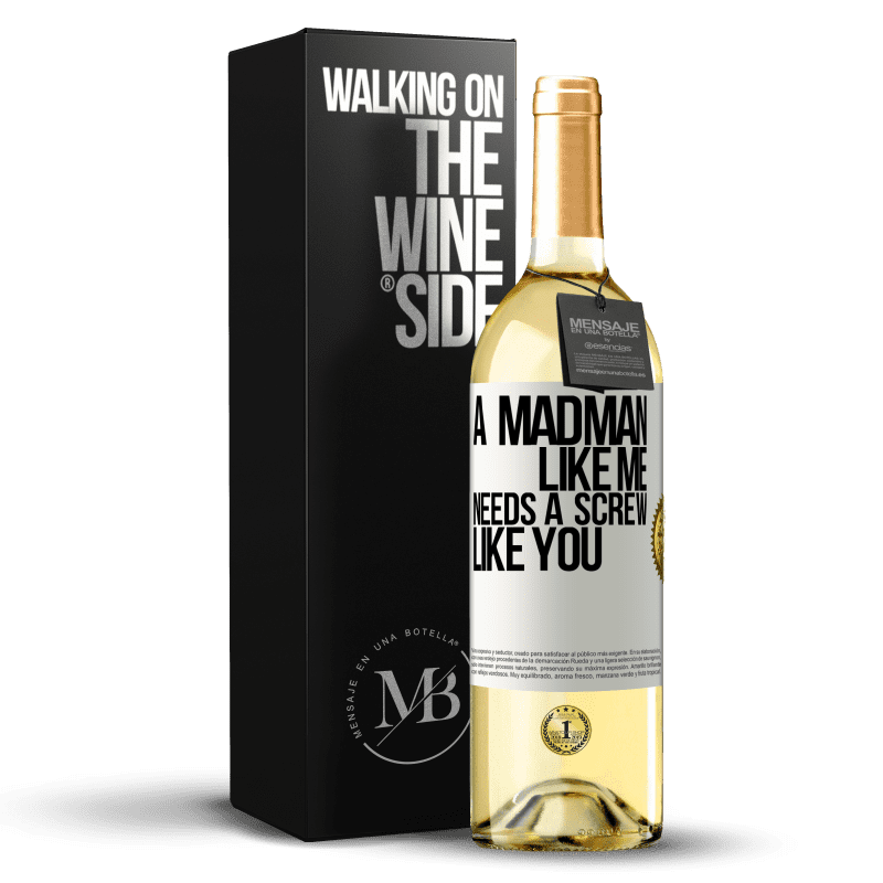 24,95 € Free Shipping | White Wine WHITE Edition A madman like me needs a screw like you White Label. Customizable label Young wine Harvest 2020 Verdejo