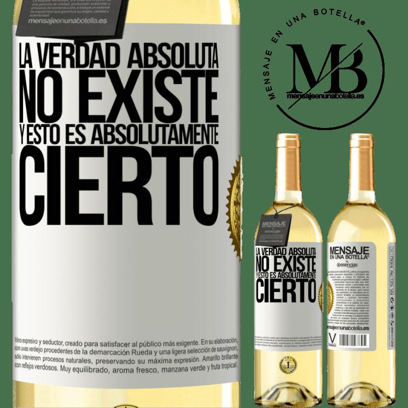 24,95 € Envío gratis | Vino Blanco Edición WHITE La verdad absoluta no existe...y esto es absolutamente cierto Etiqueta Blanca. Etiqueta personalizable Vino joven Cosecha 2020 Verdejo