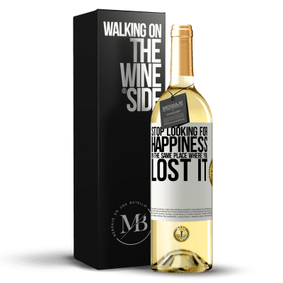 «Stop looking for happiness in the same place where you lost it» WHITE Edition