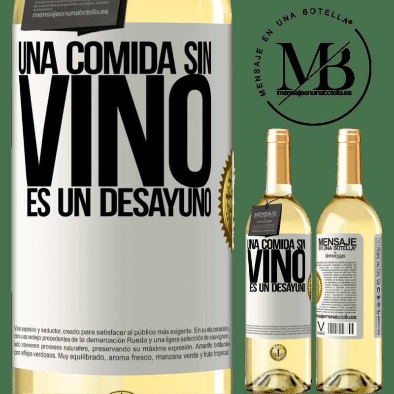 24,95 € Envío gratis | Vino Blanco Edición WHITE Una comida sin vino es un desayuno Etiqueta Blanca. Etiqueta personalizable Vino joven Cosecha 2020 Verdejo