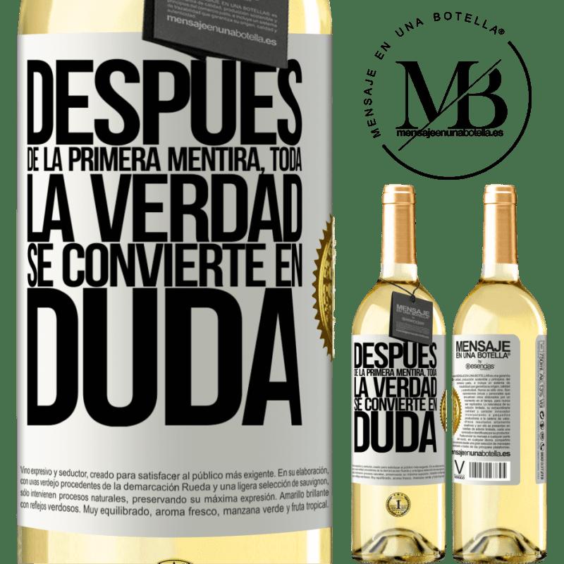 24,95 € Envío gratis | Vino Blanco Edición WHITE Después de la primera mentira, toda la verdad se convierte en duda Etiqueta Blanca. Etiqueta personalizable Vino joven Cosecha 2020 Verdejo