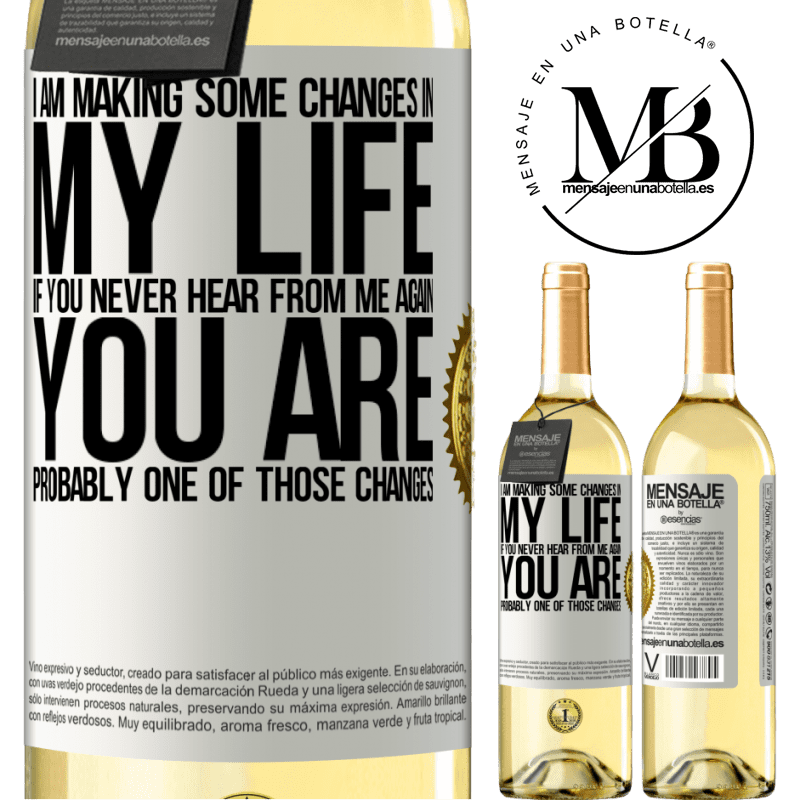 24,95 € Free Shipping | White Wine WHITE Edition I am making some changes in my life. If you never hear from me again, you are probably one of those changes White Label. Customizable label Young wine Harvest 2020 Verdejo
