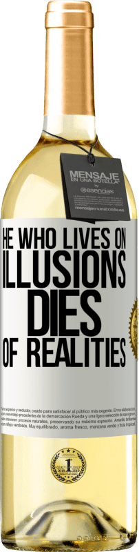 24,95 € Free Shipping   White Wine WHITE Edition He who lives on illusions dies of realities White Label. Customizable label Young wine Harvest 2020 Verdejo