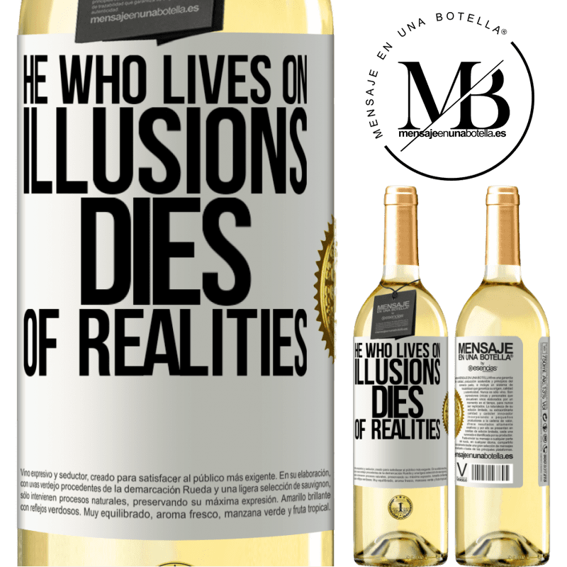 24,95 € Free Shipping | White Wine WHITE Edition He who lives on illusions dies of realities White Label. Customizable label Young wine Harvest 2020 Verdejo