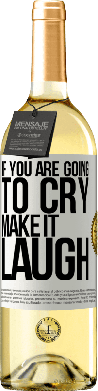 24,95 € Free Shipping | White Wine WHITE Edition If you are going to cry, make it laugh White Label. Customizable label Young wine Harvest 2020 Verdejo