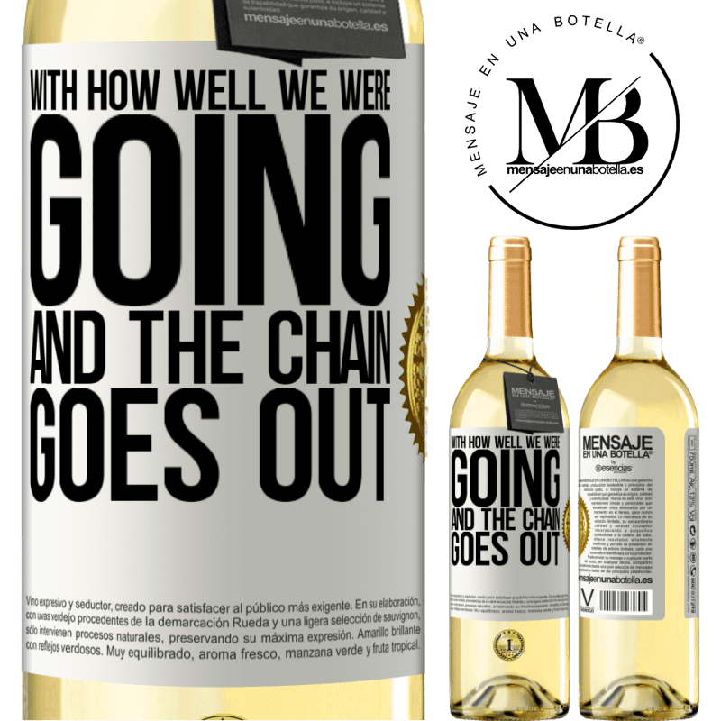 24,95 € Free Shipping | White Wine WHITE Edition With how well we were going and the chain goes out White Label. Customizable label Young wine Harvest 2020 Verdejo